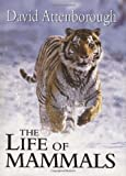 The Life of Mammals (0691113246) by David Attenborough