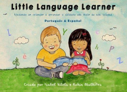 Little Language Learner - Português & Español: Ajudando as crianças a aprender o alfabeto em mais de um idioma.: Volume 5 (Little Language Learner Club)