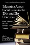 Educating about Social Issues in the 20th and 21st Centuries: Critical Pedagogues and Their Pedagogical Theories  Volume 4 (Hc) (Research in Curriculum and Instruction)