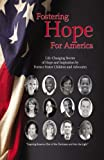 img - for Fostering Hope For America: (Real life stories of Hope) book / textbook / text book