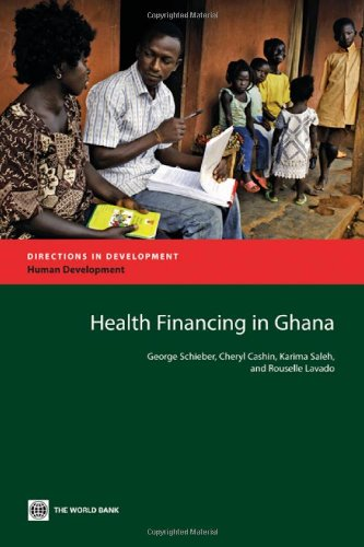 Health Financing in Ghana (Directions in Development) 0821395661