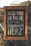 The Last Block In Harlem eBook: Christopher Herz