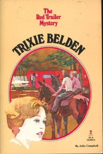 Trixie Belden the Red Trailer Mystery (Trixie Belden, No. 2), Julie Campbell