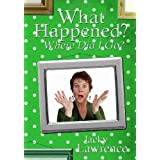 What Happened - Where Did I Go?by Jacky Lawrence