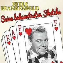 Peter Frankenfeld: Seine bekanntesten Sketche (       ungekürzt) von Peter Frankenfeld Gesprochen von: Peter Frankenfeld