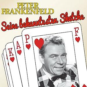 Peter Frankenfeld: Seine bekanntesten Sketche Hörspiel