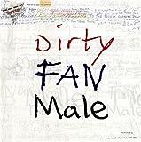 Dirty Fan Male [Parental Advisory - Explicit Lyrics]