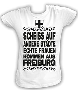 Artdiktat Damen T-Shirt Scheiß auf andere Städte - Echte Frauen kommen aus Freiburg