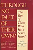 Through No Fault of Their Own?: The Fate of Those Who Have Never Heard (0801025621) by Crockett, William V.