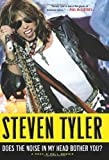 img - for By Steven Tyler Does the Noise in My Head Bother You? (1St Edition) book / textbook / text book