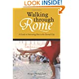 Walking through Rome: A Guide to Interesting Sites in the Eternal City
