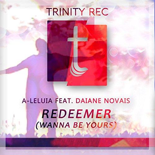 Redeemer (Wanna Be Yours) [feat. Daiane Novais] [Trap Mix]