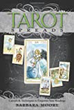 Tarot Spreads: Layouts & Techniques to Empower Your Readings (0738727849) by Moore, Barbara