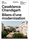 Tom Avermaete Chandigarh Casablanca: Urbanisme moderne, geographies nouvelles: Comment les architectes, les experts, les politiciens, les institutions internationales et les citoyens négocient l'urbanisme moderne