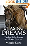 Chasing Dreams (Timber Ridge Riders B...