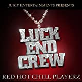 LUCK-END CREW / RED HOT CHILL PLAYERZ