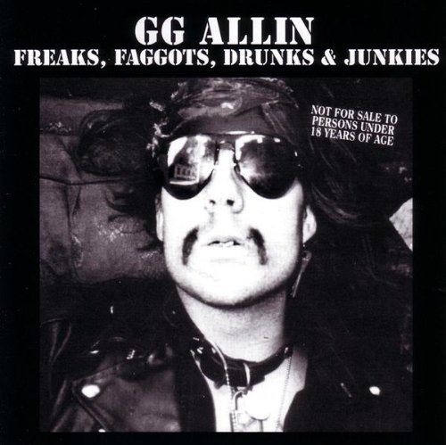 GG ALLIN - FREAKS, FAGGOTS, DRUNKS & JUNKIES - 33T