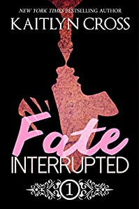 Fate Interrupted by Kaitlyn Cross ebook deal