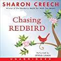 Chasing Redbird (       UNABRIDGED) by Sharon Creech Narrated by Jenna Lamia