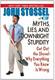 Myths, Lies, And Downright Stpidity: Get Out the Shovel -- Why Everything You Know is Wrong