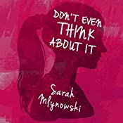 Don't Even Think About It | Sarah Mlynowski