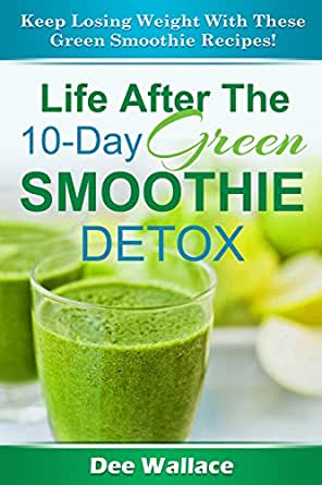 10 day green smoothie detox lose weight faster and cleanse with this 10 day green smoothie. Black Bedroom Furniture Sets. Home Design Ideas