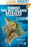 Hawaii The Big Island Revealed: The U...