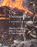 The Vietnam War: A History in Documents (Pages from History) (0195166353) by Young, Marilyn B.