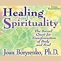 Healing and Spirituality Speech by Joan Z. Borysenko Narrated by Joan Z. Borysenko