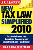 img - for J.K. Lasser's New Tax Law Simplified 2011: Tax Relief from the American Recovery and Reinvestment Act, and More (J. K. Lasser's New Tax Law ... American Recovery and Reinvestment ACT, &) 1st (first) edition by Weltman, Barbara published by Wiley (2010) [Paperback] book / textbook / text book
