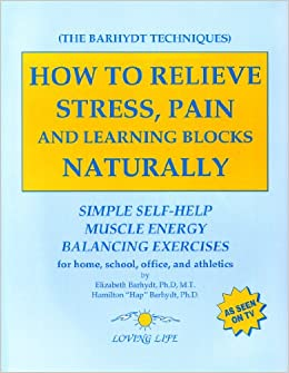 How to Relieve Stress, Pain and Learning Blocks Naturally ...