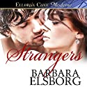 Strangers (       UNABRIDGED) by Barbara Elsborg Narrated by Tilly Hooper