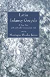 Latin Infancy Gospels: A New Text, with a Parallel Version from Irish