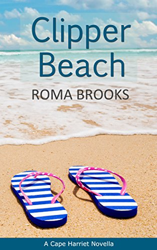 Clipper Beach: A Cape Harriet Novella by Roma Brooks