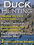 Duck Hunting (Duck Recipes, Duck Hunting Stories and Hunting Experiences Book 1)