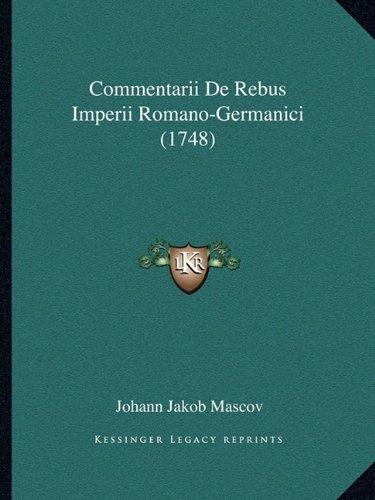 Commentarii de Rebus Imperii Romano-Germanici (1748)