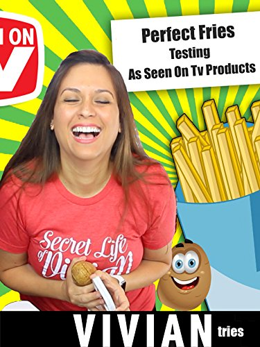 Review: Vivian Tries Perfect Fries: Testing As Seen On Tv Products