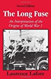 img - for The Long Fuse: An Interpretation of the Origins of World War I 2nd (second) Edition by Lafore, Laurence published by Waveland Pr Inc (1997) book / textbook / text book