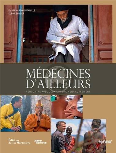 MEDECINES d'AILLEURS – Bernard FONTANILLE Très belle «Rencontres avec ceux qui soignent autrement «…