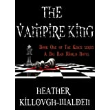 The Vampire King (The Kings Book 1)by Heather Killough-Walden