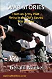 img - for WAR STORIES - From an Army Pilot Flying in the CIA's Secret War in Laos (myTroubledSkies Book 1) book / textbook / text book
