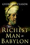 The Richest Man in Babylon (1438243561) by Clason, George S.