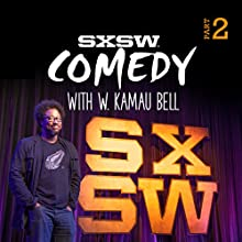 Live from SXSW 2015, Part 2 Radio/TV Program by  Live from the Audible Comedy Stage Narrated by W. Kamau Bell, John Huck, Rachel Feinstein, Joe DeRosa, Wyatt Cynac, Todd Glass