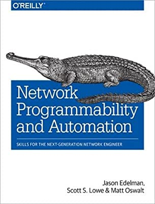 Network Programmability and Automation: Skills for the Next-Generation Network Engineer