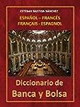 Diccionario de Banca y Bolsa Espa�ol...