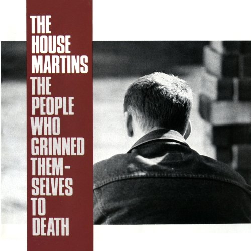 The Housemartins - The People Who Grinned Themselves to Death - Zortam Music