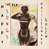 Happy Songs From Rattlesnake Gulch ~ Joe Ely