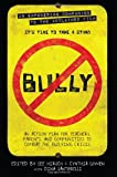 img - for Bully: An Action Plan for Teachers, Parents, and Communities to Combat the Bullying Crisis book / textbook / text book