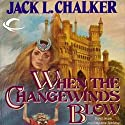 When the Changewinds Blow: Changewinds Saga, Book 1 (       UNABRIDGED) by Jack L. Chalker Narrated by Cassandra Morris