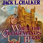 When the Changewinds Blow: Changewinds Saga, Book 1 | Jack L. Chalker
